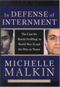 Michele Malkin, In Defense of Internment